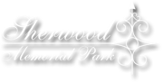 Click here to return to the Sherwood Memorial Park Homepage